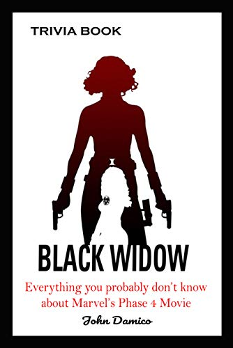 Black Widow Trivia Book - Everything You Probably Don't Know about Marvel's Phase 4 Movie (English Edition)