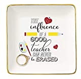 The influence of A Good Teacher Can Never Be Erased – Ceramic Jewelry Holder Ring Dish Trinket Tray – Appreciation Gifts for Teachers - Birthday Christmas Back To School Gift For Teacher