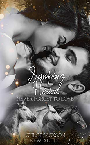 Jumping Heart: Never forget to love von [Chloe Jackson]