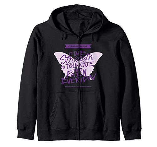 Fibromyalgia It takes strength to tolerate the pain everyday Zip Hoodie