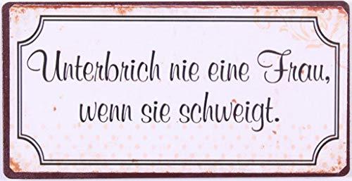La Finesse Schild Magnet - Unterbrich Nie Eine Frau, Wenn Sie schweigt - Blechschild 10 cm Kühlschrankmagnet Vintage