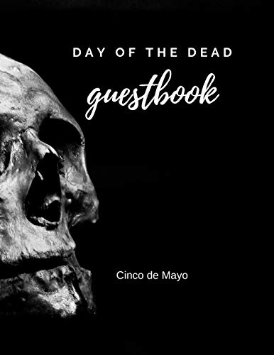 Day of the Dead Guestbook: Lined Notebook, for memories on Dios Los Muertos, Day of the Dead, Journal Celebrating November Mexico