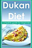 Dukan Diet - Complete guide for beginners: explanation of the whole dukan diet