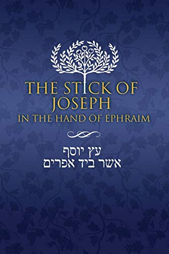 The Stick of Joseph in the Hand of Ephraim: First Edition Paperback, English