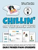 Chillin' On The Black Keys, V. U. Level B: Pre-Reading Songs and...