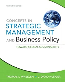Concepts in Strategic Management and Business Policy: Toward Global Sustainability: United States Edition