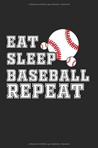 Eat Sleep Baseball-Wiederholungsnotizbuch: Zeitschrift 6x9 Zoll mit 120 Seiten