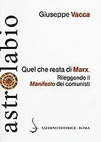 Quel che resta di Marx. Rileggendo il «manifesto» dei comunisti