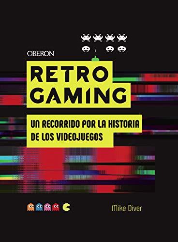 Retro Gaming: Un recorrido por la historia de los videojuegos: De Atari...
