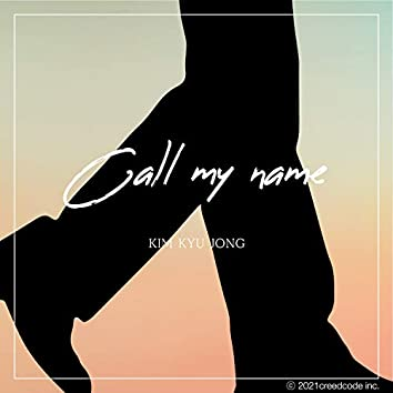 Call my name