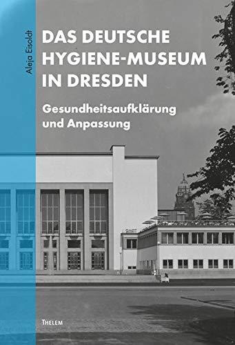 Das Deutsche Hygiene-Museum in Dresden: Gesundheitsaufklärung und Anpassung