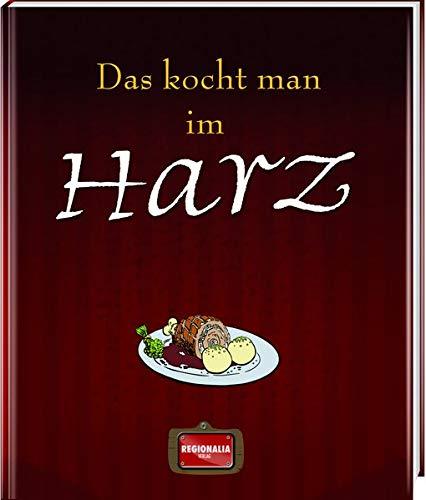 Das kocht man im Harz