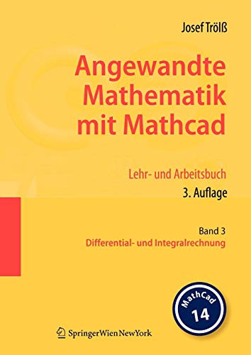 Angewandte Mathematik mit Mathcad. Lehr- und Arbeitsbuch: Band 3: Differential- und Integralrechnung (German Edition)
