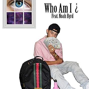 Who Am I? (feat. Noah Byrd)
