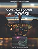 CONTACTS OVNIS AU BRESIL