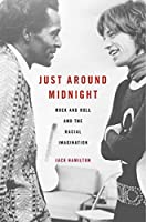Just around Midnight: Rock and Roll and the Racial Imagination