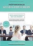 Prüfungscoach Ausbilderschein: Dein Arbeitsbuch mit 125 Fragen aus dem Fachgespräch der praktischen Ausbildereignungsprüfung nach AEVO - Christian Wenzel-Hofmann