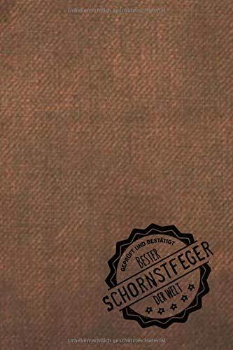 Geprüft und Bestätigt bester Schornsteinfeger der Welt: Notizbuch inkl. To Do Liste | Das perfekte Geschenkbuch für Männer, die Schornsteine fegt | Geschenkidee | Geschenke | Geschenk