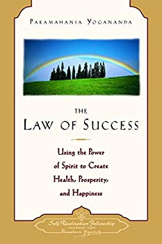 The Law of Success  Using the Power of Spirit to Create Health Prosperity and Happiness  Self-Realization Fellowship   ENGLISH LANGUAGE