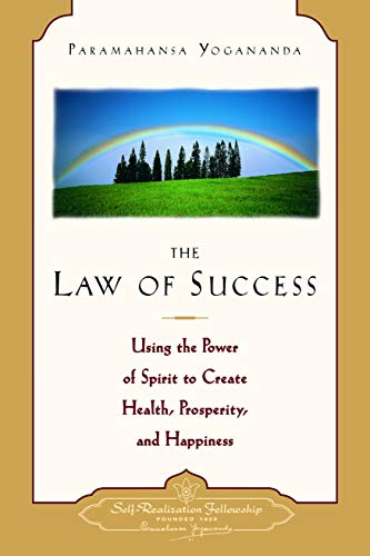 The Law of Success: Using the Power of Spirit to Create Health Prosperity and Happiness