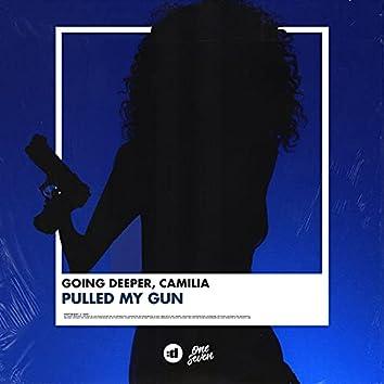 Pulled My Gun