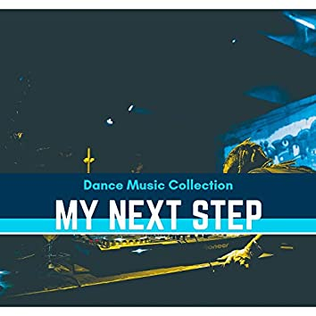 My Next Step - Dance Music Collection