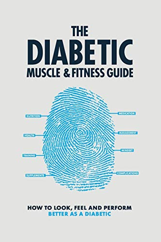 The Diabetic Muscle and Fitness Guide: How to Look, Feel and Perform Better as a Diabetic (1)