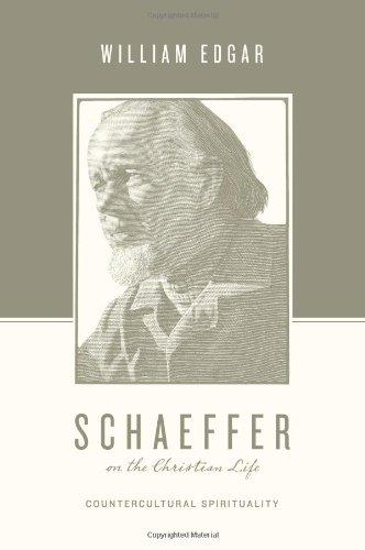 Schaeffer on the Christian Life: Countercultural Spirituality (Theologians on the Christian Life)