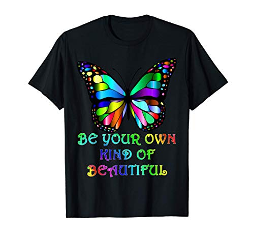 Kindness Butterfly Be Your Own Kind of Beautiful T-Shirt
