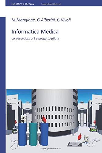 Informatica Medica: con esercitazioni e progetto pilota