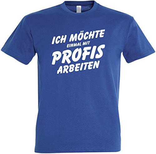 Herren T-Shirt Ich möchte einmal mit Profis Arbeiten S bis 5XL (3XL, Royalblau)