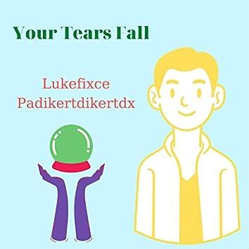 Your Tears Fall
