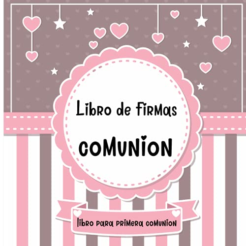 Libro de firmas comunion: libro para primera comunion: Para anotar Firmas, Deseos, Quien soy, Agradecimientos. Edición Niñas