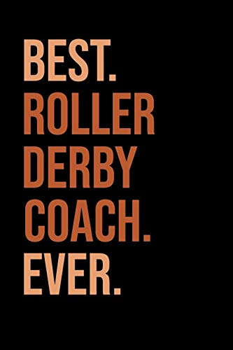 BEST ROLLER DERBY COACH EVER: Roller Skating Notebook | Journal | Diary | Composition | 6x9 | 120 Pages | Cream Paper | Notebook for Roller Skater | Roller Skating Gift