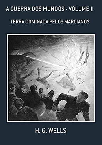 A Guerra Dos Mundos - Volume Ii