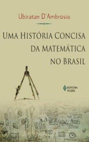 Uma História Concisa da Matemática no Brasil