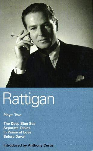 Terence Rattigan Plays 2: 'Deep Blue Sea'; 'Separate Tables'; 'In Praise of Love'; 'Before Dawn' (The Master Playwrights): Plays Two (World Classics)
