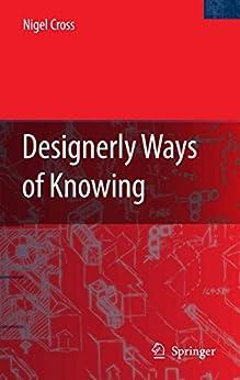 Designerly Ways of Knowing (English Edition) par [Nigel Cross]