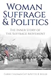 Woman Suffrage and Politics: The Inner Story of the Suffrage Movement