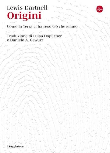 Origini: Come la Terra ci ha resi ciò che siamo (La cultura) (Italian Edition)