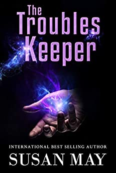 The Troubles Keeper by [Susan May]
