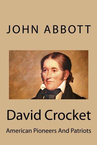 David Crocket: American Pioneers And Patriots