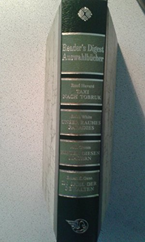 Reader´s Digest Auswahlbücher : René Havard: Taxi nach Tobruk; Robb White: Unser rauhes Paradies; A.J. Cronin: Hinter diesen Mauern; Ernest K. Gann: Im Spiegel de Gewalten