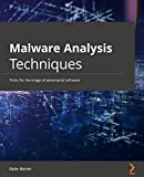 Malware Analysis Techniques: Tricks for the triage of adversarial software (English Edition)