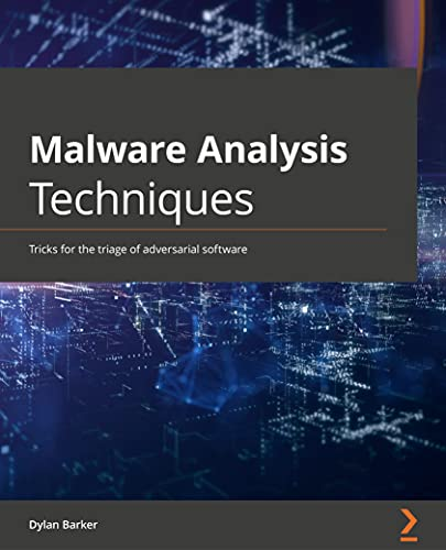 Malware Analysis Techniques: Tricks for the triage of adversarial software