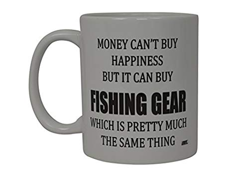 Rogue River Tactical Best Funny Coffee Mug Money Can't Buy Happiness But It Can Buy Fishing Gear Novelty Cup Great Gift For Men Dad Fish Fisherman,White