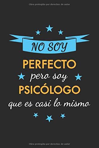Cuaderno de Notas No soy perfecto pero soy psicólogo que es casi...