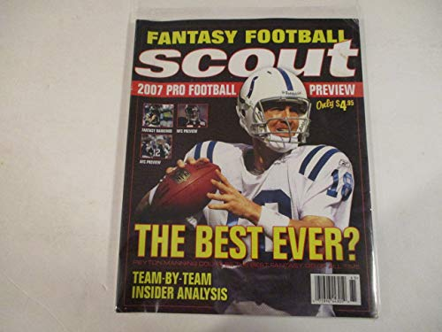2007 SCOUT.COM FANTASY FOOTBALL PREVIEW MAGAZINE FEATURING PEYTON MANNING COULD BE THE BEST FANTASY GQ OF ALL TIME* *THE BEST EVER?*