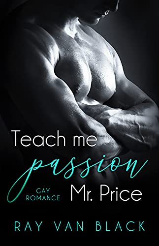 Teach me passion, Mr. Price: Gay Romance