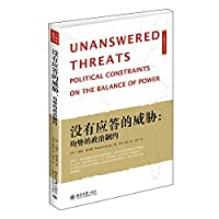 Unanswered Therats Political Constraints On The Balance of Power(Chinese Edition)